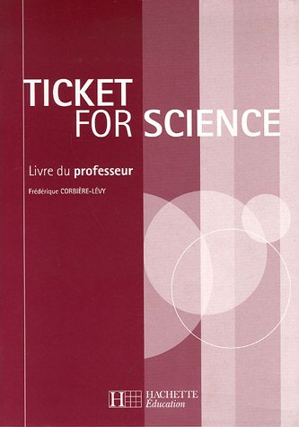 Ticket for Science : Livre du professeur