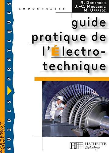 Guide pratique de l'Electro-technique