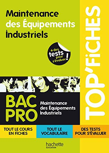 Top'Fiches Bac Pro Maintenance des Equipements Industriels
