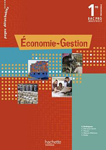 Economie-Gestion 1e Bac Pro Industriels Pages détachables