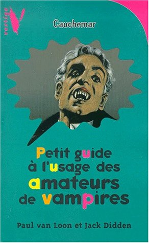 Petit guide à l'usage des amateurs de vampires | Loon, Paul van (1955-....). Auteur
