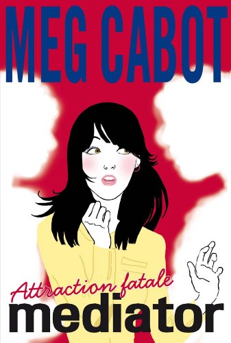 Mediator - Tome 5 - Attraction fatale
