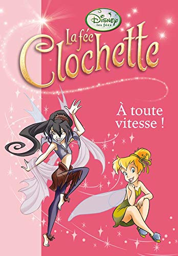 Fairies - Le Monde Secret de Clochette, Tome 2 : A toute vitesse !