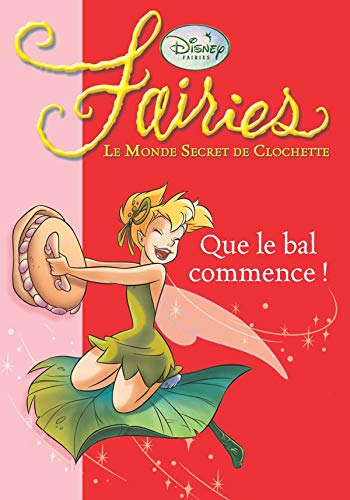 Fairies - Le Monde Secret de Clochette, Tome 3 : Que le bal commence !