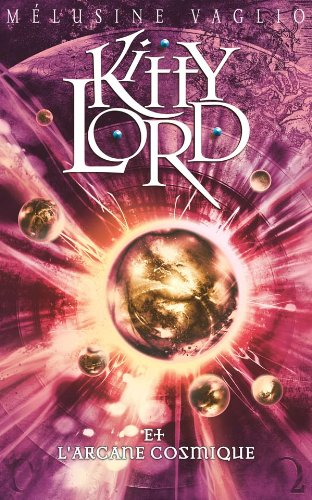 Kitty Lord, Tome 4 : Kitty Lord et l'arcane cosmique