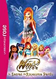 Winx club : le secret du royaume perdu | Marvaud, Sophie (1961-....). Auteur