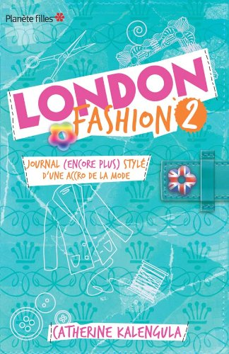 London Fashion, Tome 2 : Journal (encore plus) stylé d'une accro de la mode