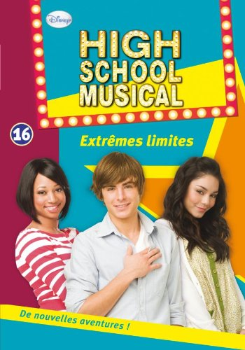 High School Musical 16 - Extrêmes limites