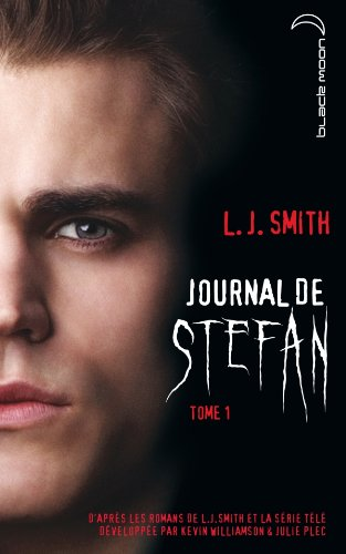 Journal de Stefan - Tome 1 - Les origines