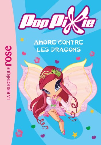 PopPixie 09 - Amore contre les dragons