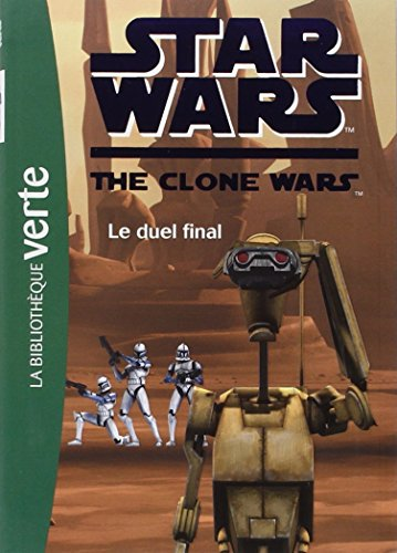 Clone wars, Tome 12 : Le duel final