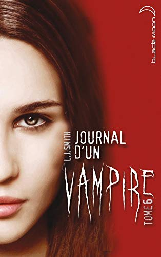 Journal d'un Vampire - Tome 6 -
