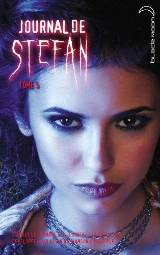 Journal de Stefan - Tome 5