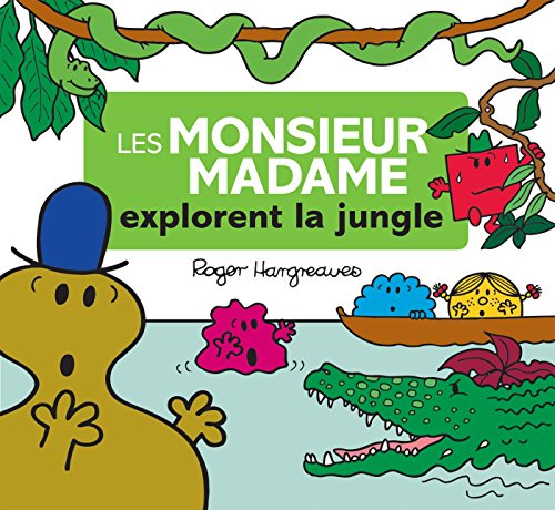 Les Monsieur Madame explorent la jungle / [d'après] Roger Hargreaves ; écrit et illustré par Adam Hargreaves ; traduction, Anne Marchand Kalicky.