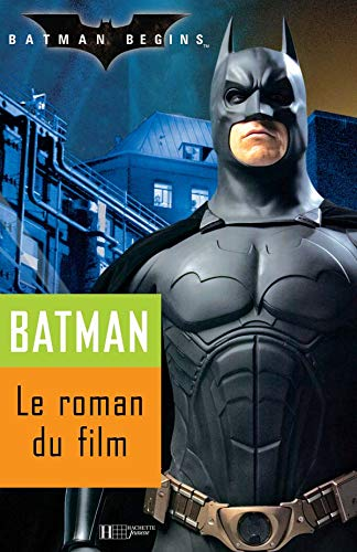 Batman begins : Le roman du film