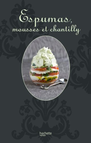 Espumas, mousses et chantilly