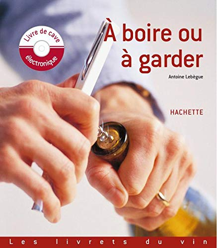 A boire ou à garder (1CD audio)