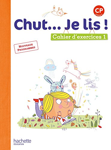 Chut... Je lis ! : CP cycle 2 : cahier d'exercices. 1 |