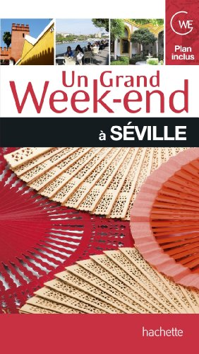 Un grand week-end à Séville