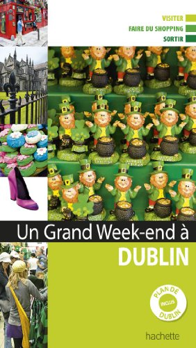 Un grand week-end à Dublin