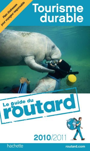 Guide du Routard Tourisme durable 2010/2011