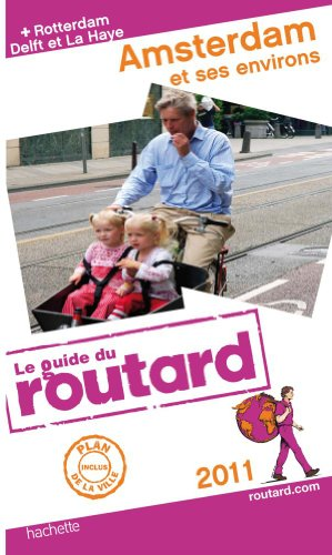 Guide du Routard Amsterdam et ses environs 2011