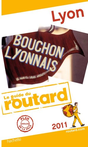 Guide du Routard Lyon 2011