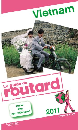 Guide du Routard Vietnam 2011