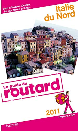 Guide du Routard Italie du Nord 2011