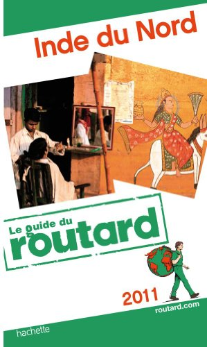 Guide du Routard Inde du nord 2011