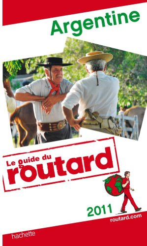 Guide du Routard Argentine 2011