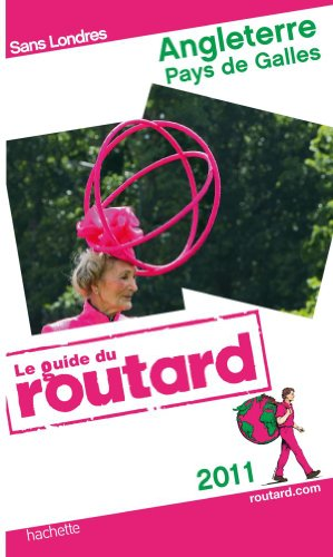 Guide du Routard Angleterre, Pays de Galles 2011