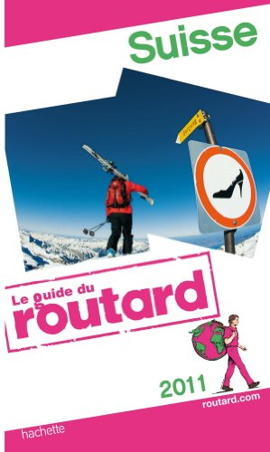 Guide du Routard Suisse 2011