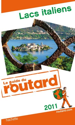 Guide du Routard Lacs italiens 2011