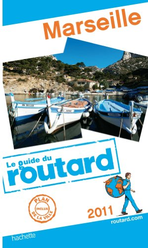Guide du Routard Marseille 2011