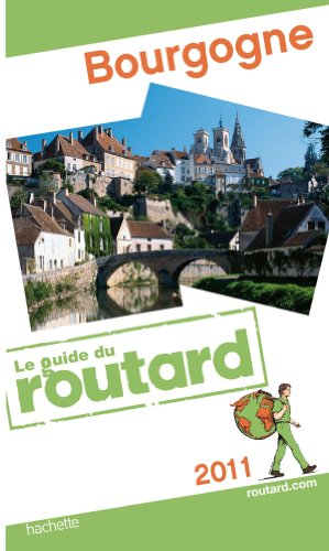 Guide du Routard Bourgogne 2011