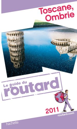Guide du Routard Toscane, Ombrie 2011