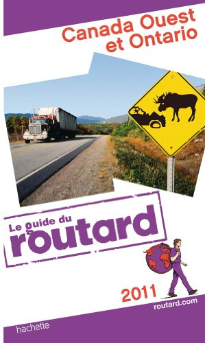 Guide du Routard Canada Ouest et Ontario 2011
