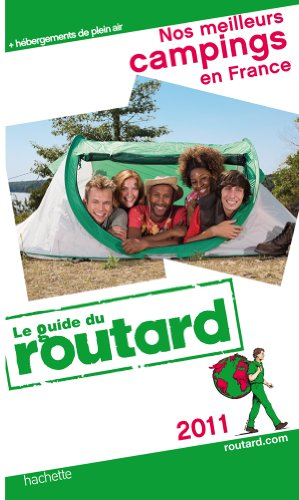 Guide du Routard Nos meilleurs campings en France 2011