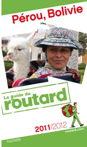Guide du Routard Pérou, Bolivie 2011/2012