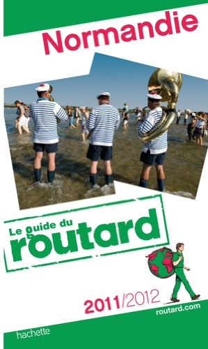 Guide du Routard Normandie 2011/2012