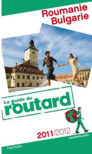 Guide du Routard Roumanie, Bulgarie 2011/2012