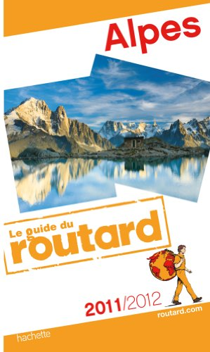 Guide du Routard Alpes 2011/2012