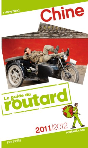 Guide du Routard Chine 2011/2012