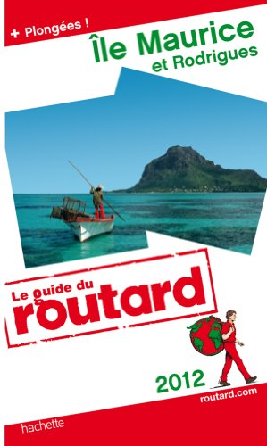 Guide du Routard Île Maurice et Rodrigues 2012
