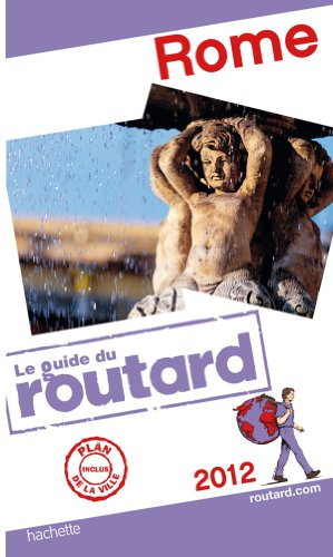 Guide du Routard Rome 2012