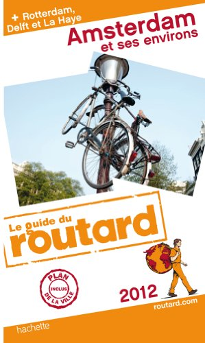 Guide du Routard Amsterdam et ses environs 2012