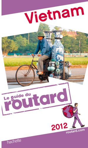 Guide du Routard Vietnam 2012