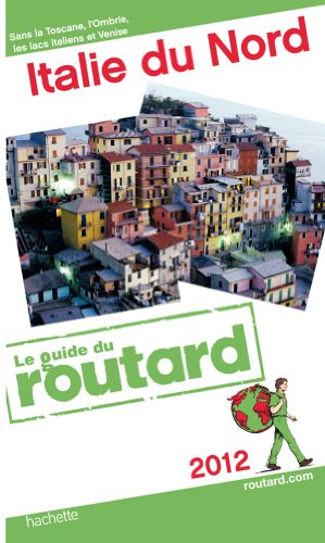 Guide du Routard Italie du nord 2012