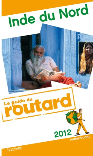 Guide du Routard Inde du nord 2012